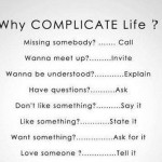 WHY COMPLICATE LIFE? A Simple Printout for Your Pocket: