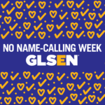 Why No Name-Calling Week is Important for Everyone